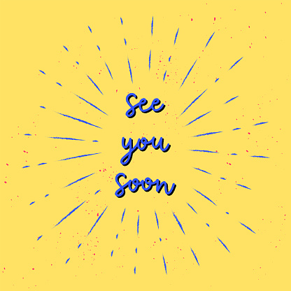 See you soon hand lettering with sunburst lines