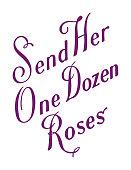 Send Her One Dozen Roses