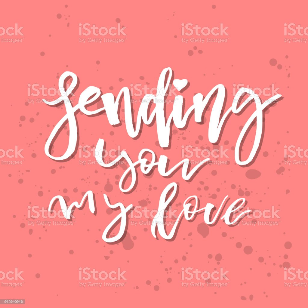 Sending you my love inspirational valentines day romantic sending you my love inspirational valentines day romantic handwritten quote good for greetings kristyandbryce Choice Image