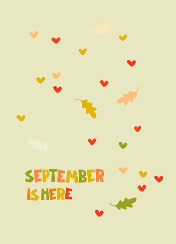 September Is Here. Autumn seasonal background. Hand lettering, illustration with falling leaves and heart shapes