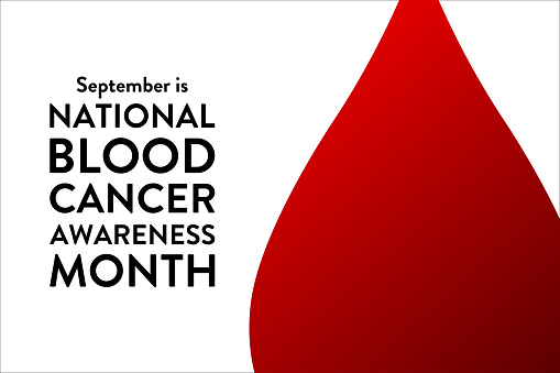 September is National Blood Cancer Awareness Month. Template for background, banner, card, poster with text inscription. Vector EPS10 illustration