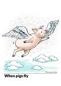A series of postcards with a piglet. Proverbs and sayings. When pigs fly
