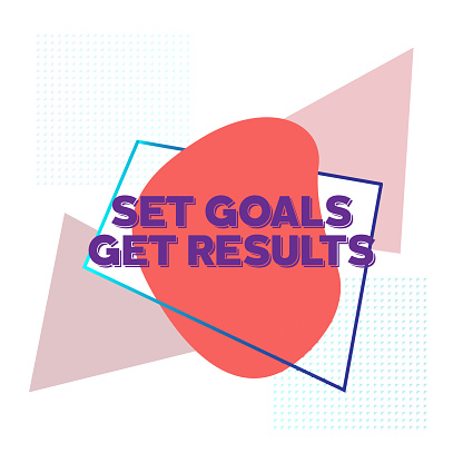 Set Goals Get Results. Inspiring Creative Motivation Quote Poster Template. Vector Typography - Illustration