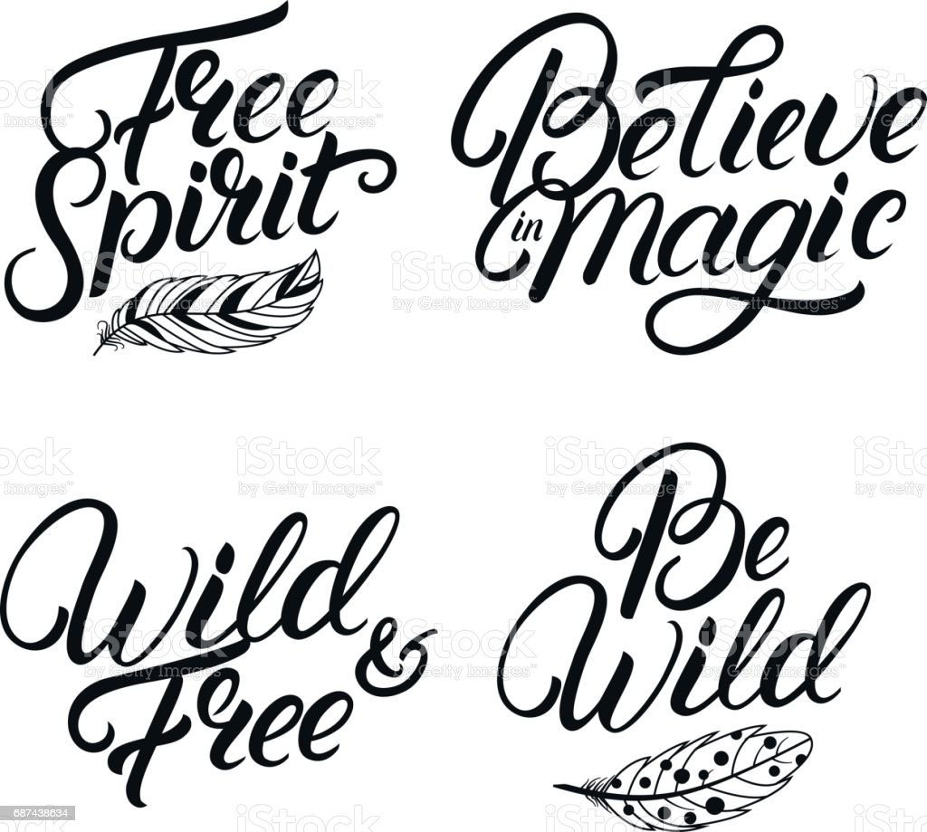 Set Of Hand Written Lettering Quotes Free Spirit Be Wild Stock