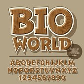 Vector set of alphabet letters, numbers and punctuation symbols. Wooden poster for ecology activity with text Bio world. File contains graphic styles