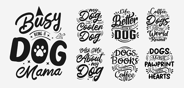 Set of Vector illustration with lettering about dog, hand drawn funny quotes, typography for t-shirt, poster, sticker and card