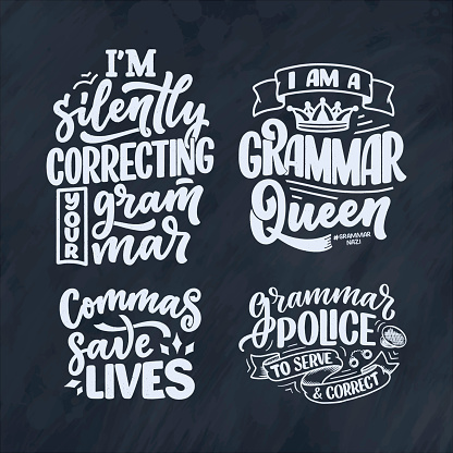 Set with hand drawn lettering compositions about Grammar. Funny slogans. Isolated calligraphy quotes. Great design for book cover, postcard, t shirt print or poster. Vector