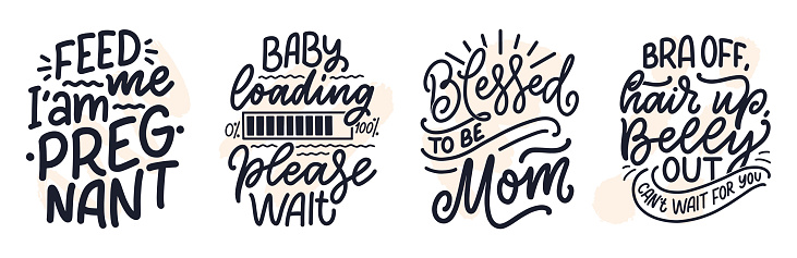 Set with hand drawn lettering pregnancy quotes. Maternity slogans inscription. Motherhood poster, banner, t shirt typography design. Isolated vector illustration