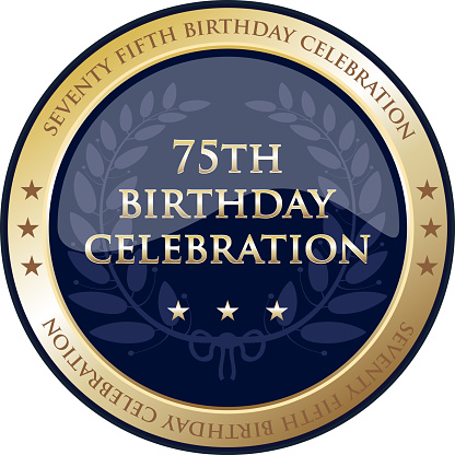Seventy Fifth Birthday Celebration Gold Award
