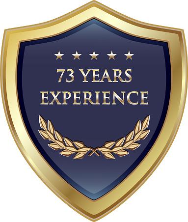 Seventy Three Years Experience Gold Shield