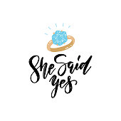 She said Yes - hand written brush lettering quote for greeting or invitation card, t-short print. Wedding sign with dimond ring and ink lettering phrase.