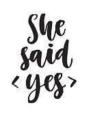 She said Yes quote. Modern lettering, isolated on white