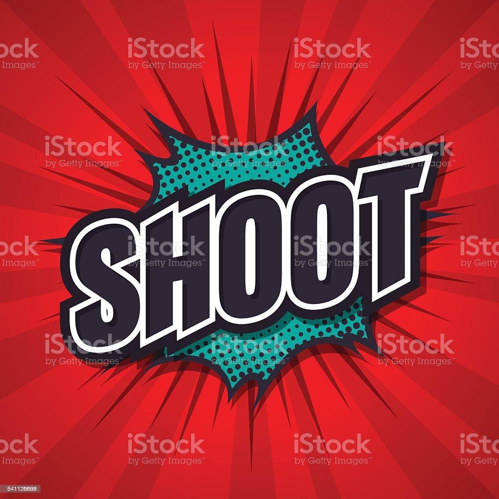 Shoot, comic speech bubble, vector illustration. vector art illustration