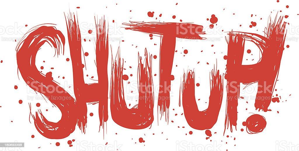 Shut Up! Text royalty-free stock vector art