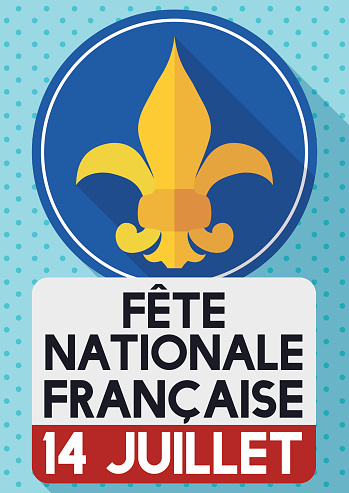 Sign Commemorating National Day of France with Fleur-de-lis French Symbol