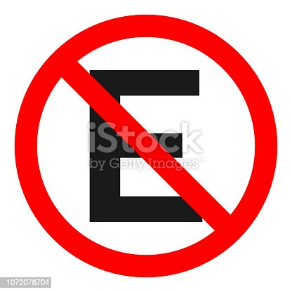 PROIBIDO ESTACIONAR sign. Letter E in red crossed out circle. Vector.