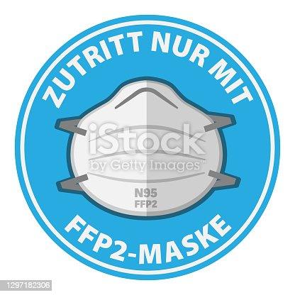round sign or sticker with text ZUTRITT NUR MIT FFP2-MASKE, German for ENTER WEARING N95 MASK ONLY, vector illustration