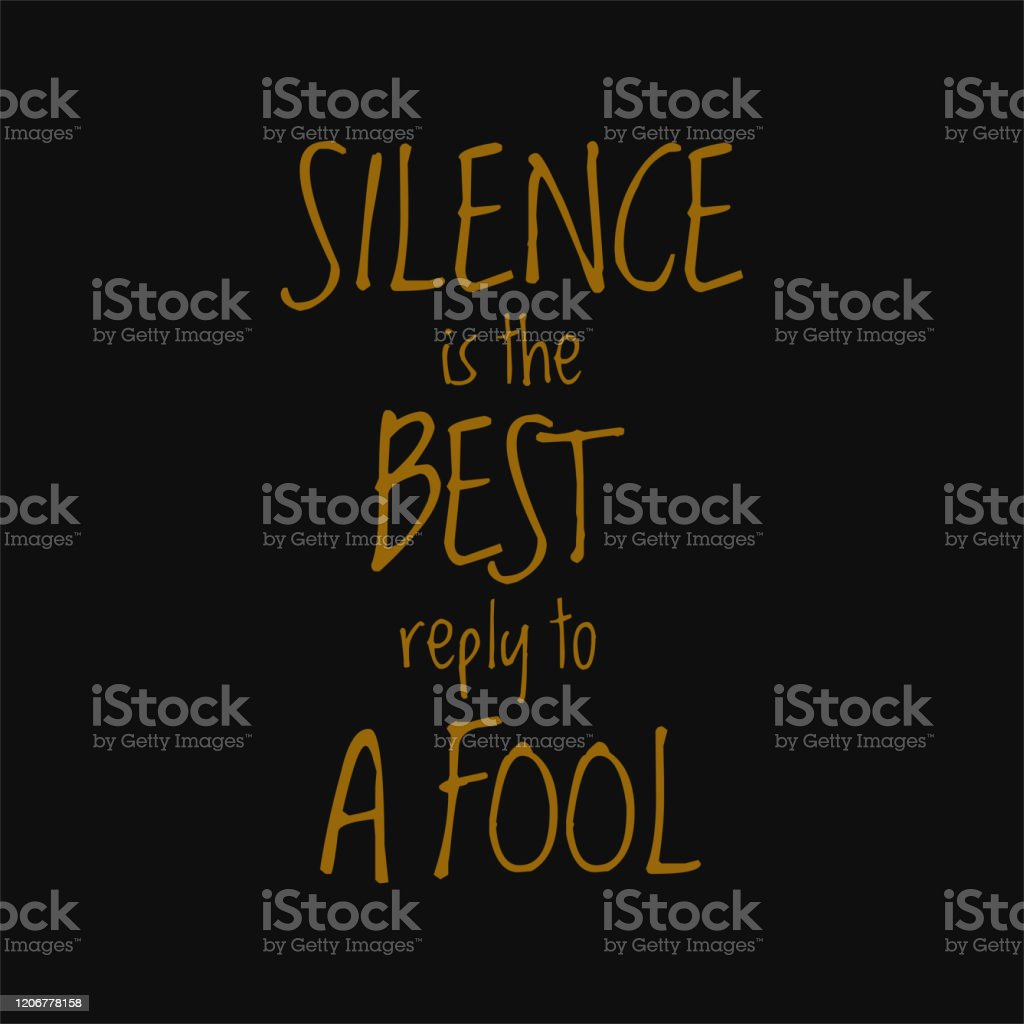 Silence Is The Best Reply To A Fool Quotes On Life Stock Illustration Download Image Now Istock