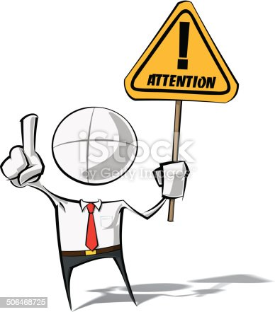 Sparse vector illustration of a of a generic Business cartoon character holding an attention sign.