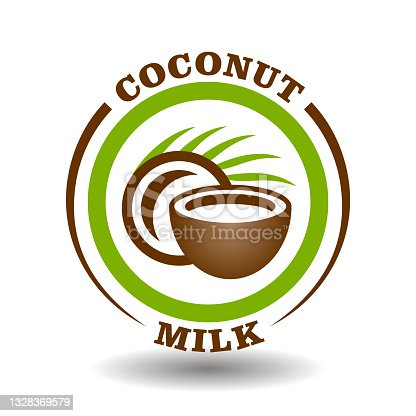istock Simple circle logo Coconut milk with round half cut nut shells icon and green palm leaf symbol for labeling product contain natural organic coconut oil package pictogram 1328369579