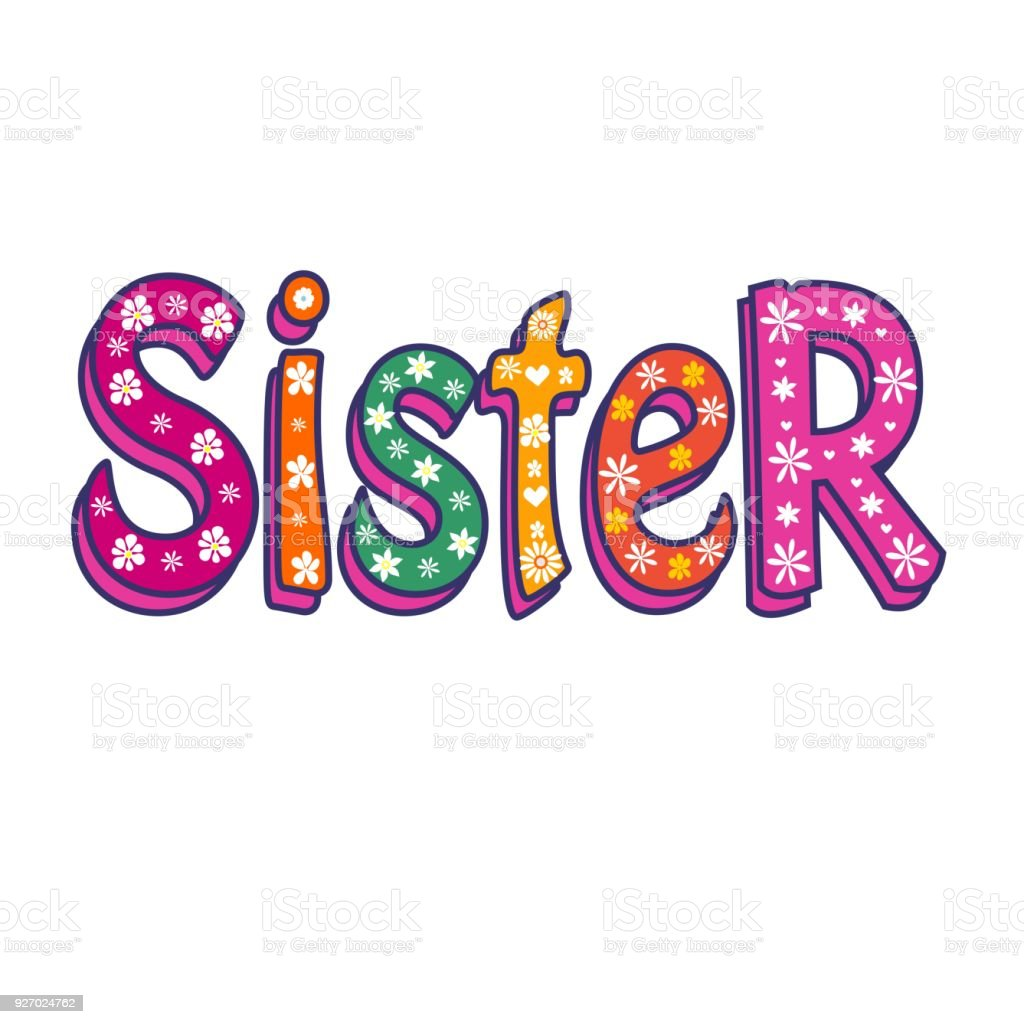 Sister-Bright Vector Inscription . Can be used as T-shirt print, sticker, etc vector art illustration