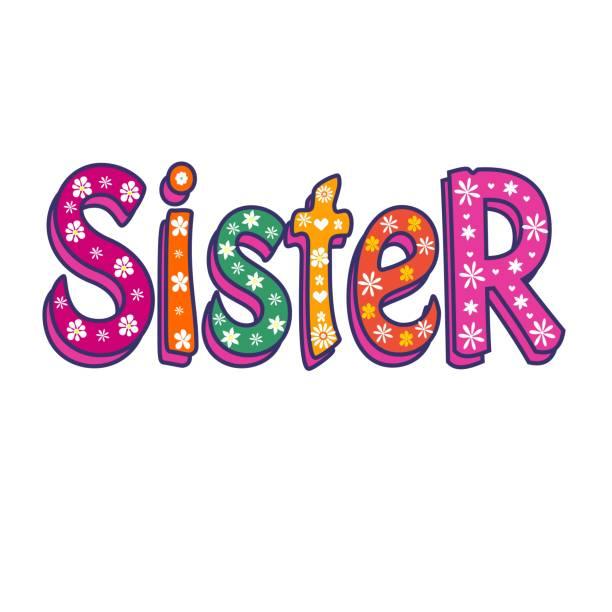 ilustrações, clipart, desenhos animados e ícones de irmã-bright vector inscrição. pode ser usado como t-shirt de impressão, etiqueta, etc. - irmã