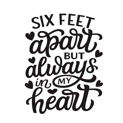 Six feet apart but always in my heart