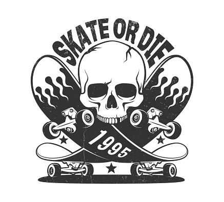 Skate or die vintage with skateboard and skull