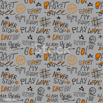 istock Sketch Handwritten basketball seamless pattern. Lettering, Typography slogan. Sport Print design for T-shirts, clothes. Enjoy, play, go, love, my rules, power. 1095092902