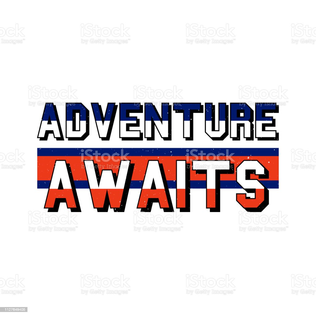814db36bee slogan ADVENTURE AWAITS phrase graphic vector Print Fashion lettering  calligraphy royalty-free slogan adventure awaits