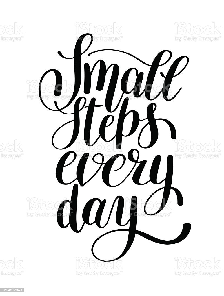 Inspirational Qoute Small Steps Every Day Handwritten Positive Inspirational Quote