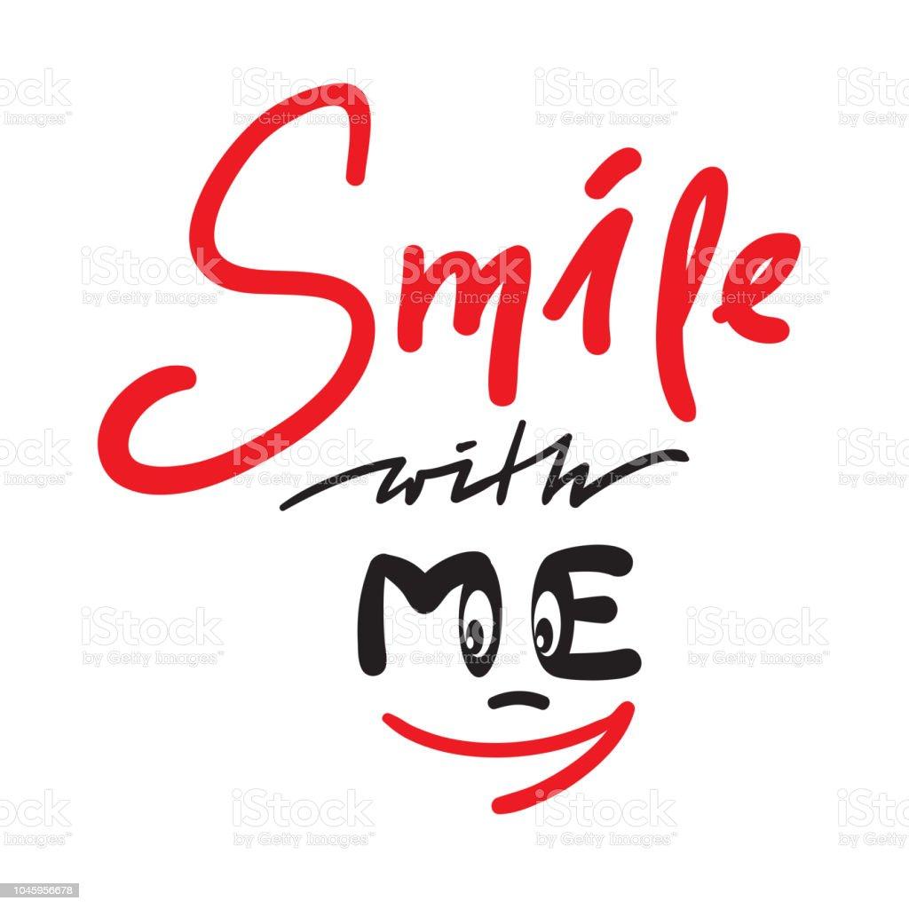 Lächeln Mit Mir Einfach Inspirieren Und Motivierenden Zitat