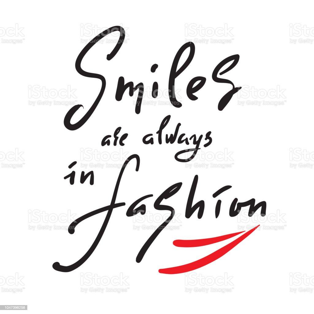Sonrisas siempre están de moda - inspirar y cita motivacional. Mano dibuja  Letras hermosas. 6173a816c52