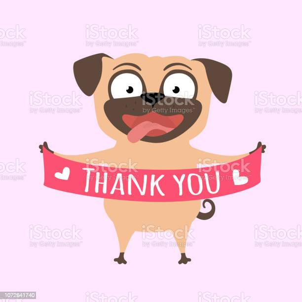 Smiling dog says thank you pug with a banner in paws vector id1072641740?b=1&k=6&m=1072641740&s=612x612&h=1d2ziemkcn7zm7gb84l4hrmrkrtppfokgqiigdp9d1g=