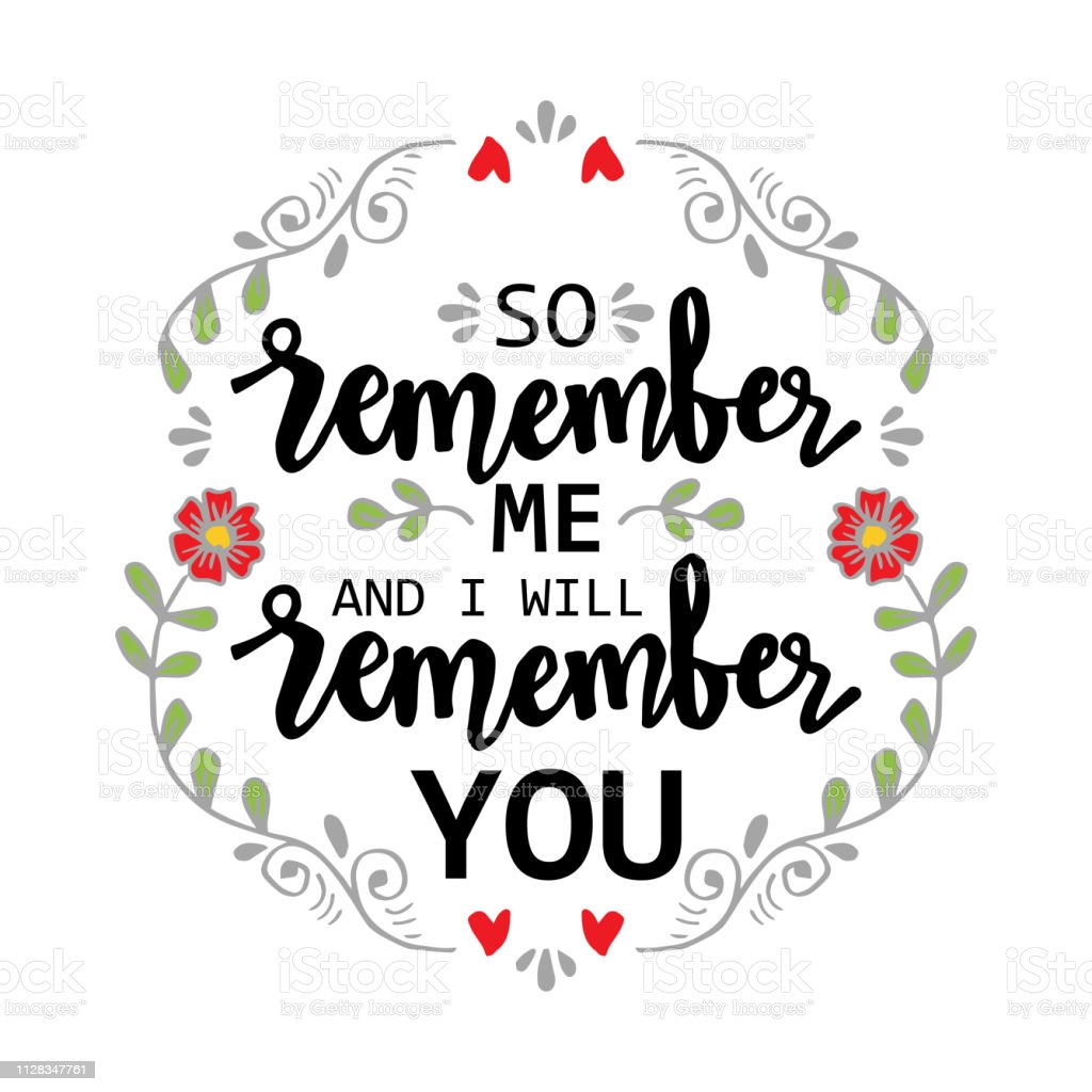 So Remember Me I Will Remember You Quote Hand Lettering Calligraphy