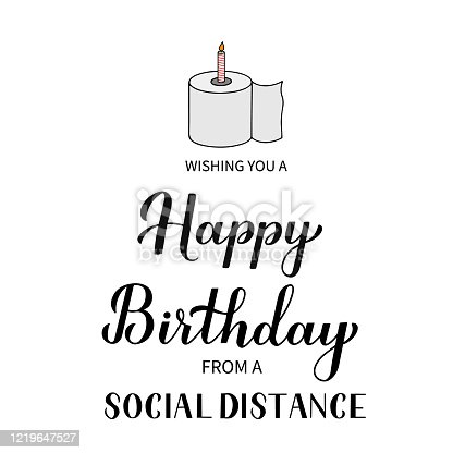 Social distance Happy Birthday funny greeting card. Coronavirus COVID-19 quarantine typography poster. Vector template for banner, flyer, sticker, t-shirt, postcard.