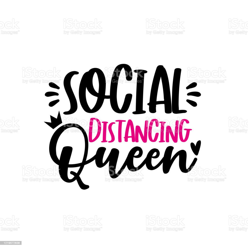 Social Distancing Queen Funny Text With Crown Corona Virus Staying At Home Print Stock Illustration Download Image Now Istock