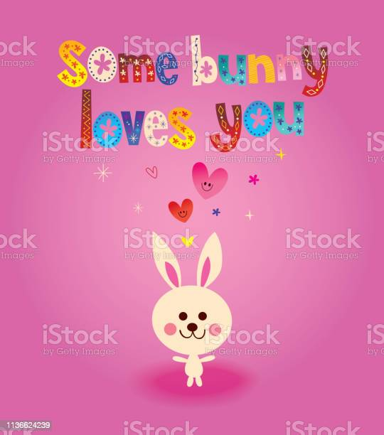 Some bunny loves you vector id1136624239?b=1&k=6&m=1136624239&s=612x612&h=kezxel2b3vu smgfjrfrz46ckt9i12wqcwdajjn9zx8=
