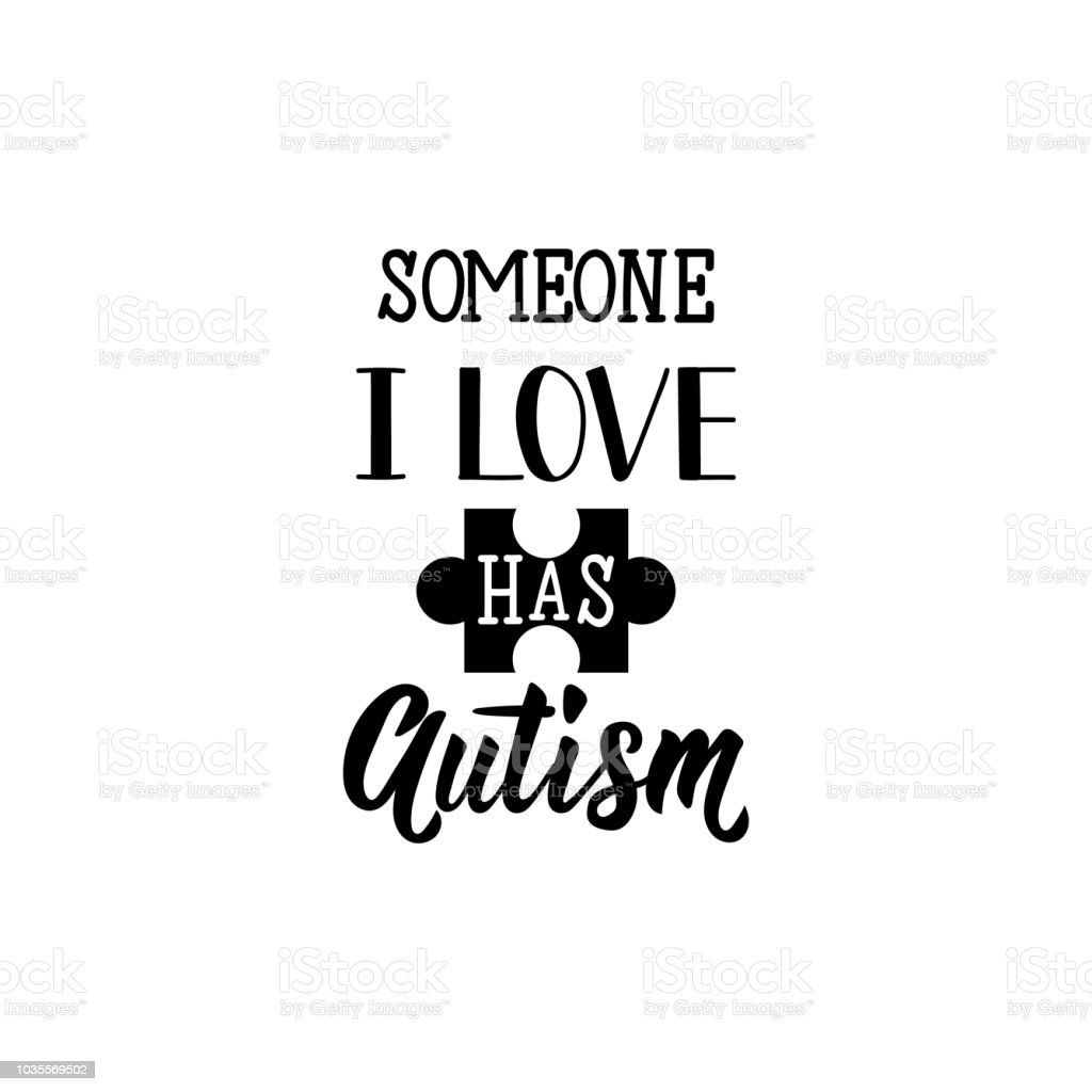Download Someone I Love Has Autism Lettering World Autism Awareness ...