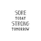 Sore today, strong tomorrow. Lettering. Vector illustration. Perfect design for greeting cards, posters, T-shirts, banners print invitations. Sport gym, fitness label