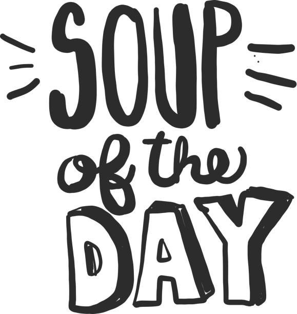 Soup of the Day Hand lettered food and drink pairing or menu item vector art illustration