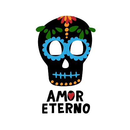 Spain translation: eternal love. Amor eterno phrase with sugar skull. Dia de los muertos quote. Happy Day of the Dead. All soul day, mexicano tradicional festive family holiday. Remembering.