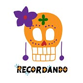 Spain translation: remember. Recordande phrase with sugar skull. Dia de los muertos quote. Happy Day of the Dead. All soul day, mexicano tradicional festive family holiday. Remembering. Spanish ethnic