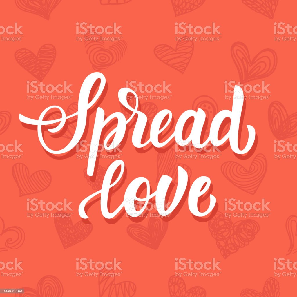 Spread Love Hand Drawn Brush Lettering On Hearts Doodle Pattern ...