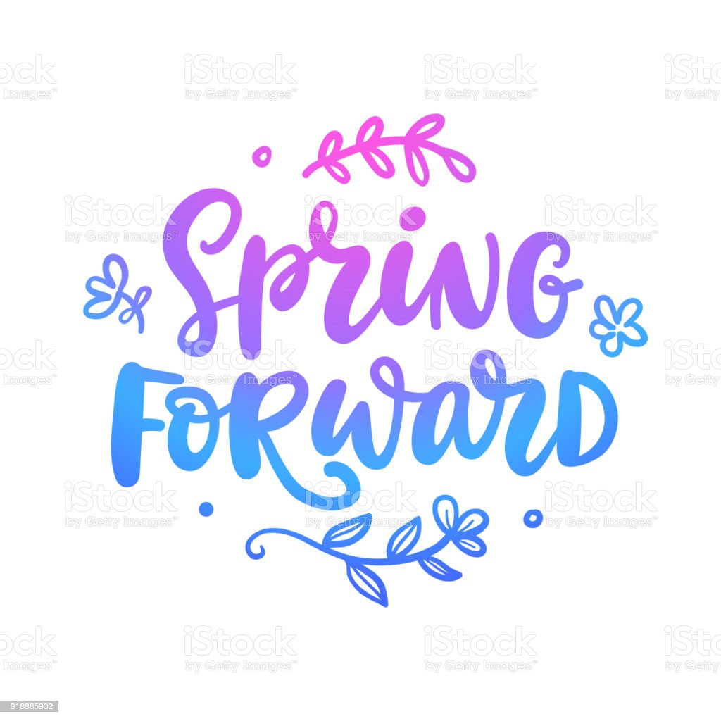 Spring forward quote. Seasonal hand written lettering