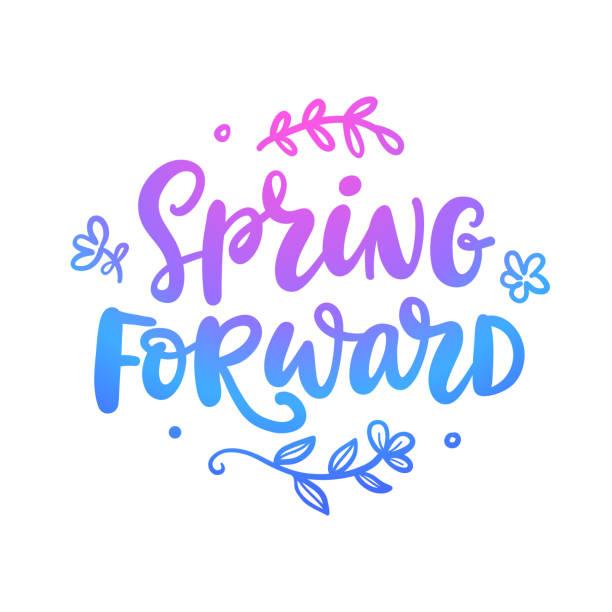 spring forward quote. seasonal hand written lettering - spring forward stock illustrations, clip art, cartoons, & icons