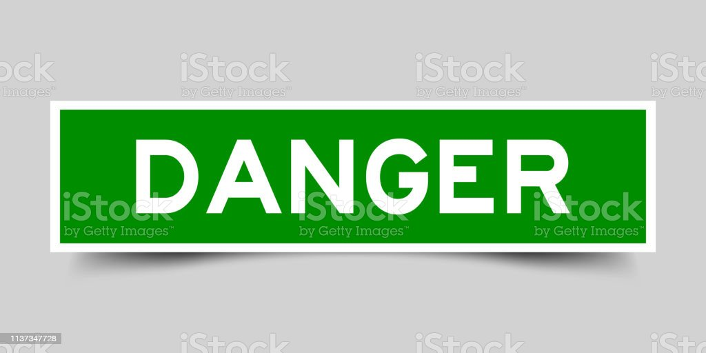 Square Green Danger Sticker Label In Word On Gray Background