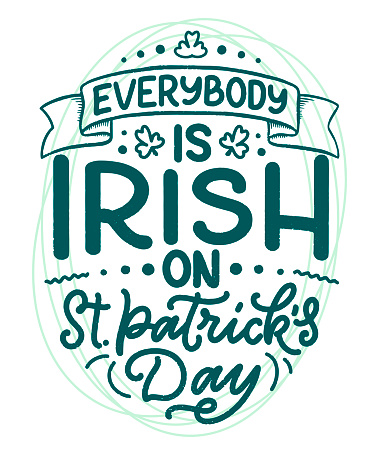 St. Patrick's Day quote, typography greeting card template. Lettering slogan for print, t-shirt, festive design element. Vector