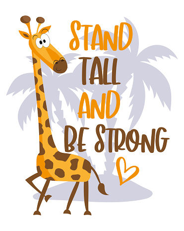 Stand Tall And Be Strong- motivtional text with cute giraffe on island.