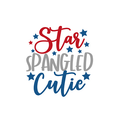 Star Spangled Cutie calligraphy-Happy Independence Day, lettering design illustration.